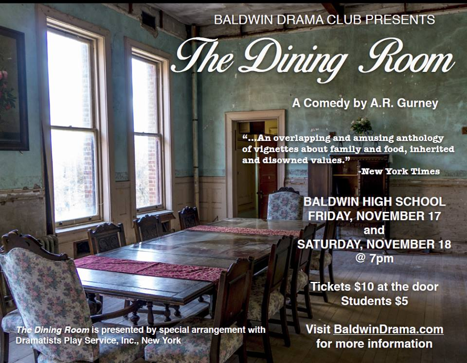 Baldwin High School Drama Club Presents  The Dining Room A Comedy by A  R   Gurney. Baldwin High School Fall Play 2017   Baldwin Whitehall Friends of